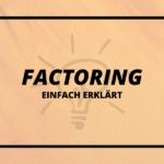 23. Was ist Factoring und kann ich das auch in meinem Business nutzen?